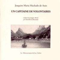 Joaquim Maria Machado de Assis - Un capitaine de volontaires.