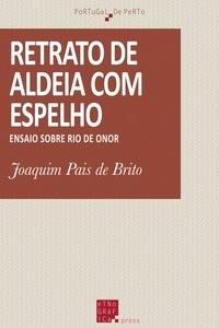 Joaquim Pais de Brito - Retrato de aldeia com espelho - Ensaio sobre Rio de Onor.