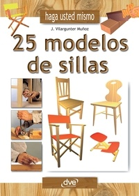 Joaquim Vilargunter Muñoz - Haga usted mismo 25 modelos de sillas.