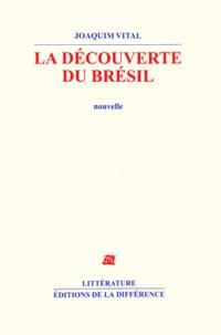 Joaquim Vital - La découverte du Brésil.