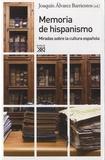 Joaquín Alvarez Barrientos - Memoria de hispanismo - Miradas sobre la cultura española.