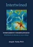 Joaquin Farias et  Galene editions - Entrenamiento y neuroplasticidad. - Rehabilitación de distonias, un nuevo enfoque..
