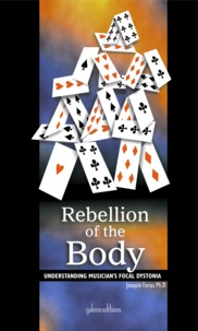 Joaquin Farias et  Galene editions - Rebellion of the body - Understanding musicians' Focal Dystonia.