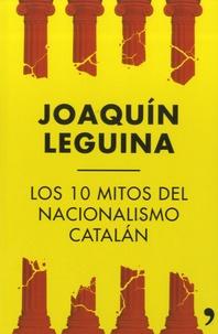 Joaquin Leguina - Los 10 mitos del nacionalismo catalan.