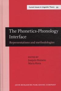 Joaquin Romero et Maria Riera - The Phonetics-Phonology Interface - Representations and Methodologies.