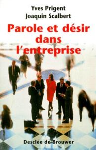Joaquin Scalbert et Yves Prigent - Parole et désir dans l'entreprise.