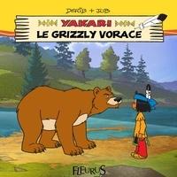 Job et Philip Neuber - Yakari et le grizzly vorace.