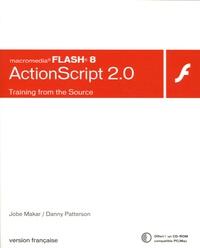 Jobe Makar et Danny Patterson - ActionScript 2.0 et Flash 8 - Training from the Source. 1 Cédérom