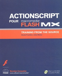 Jobe Makar et Derek Franklin - Macromedia ActionScript pour Flash MX - Training from the source. 1 Cédérom