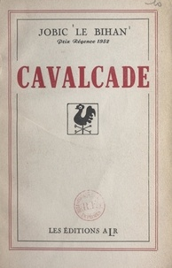 Jobic Le Bihan et Henri Bouyer - Cavalcade.