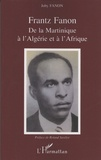 Joby Fanon - Frantz Fanon - De la Martinique à l'Algérie et à l'Afrique.