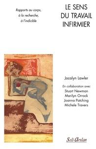 Le sens du travail infirmier - Rapports au corps, à la recherche, à lindicible.pdf