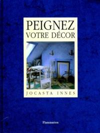 Jocasta Innes - Peignez votre décor.