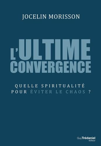 L'ultime convergence - Format ePub - 9782813217660 - 14,99 €
