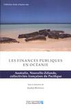 Jocelyn Bénéteau - Les finances publiques en Océanie - Australie, Nouvelle-Zélande, collectivités françaises du Pacifique.