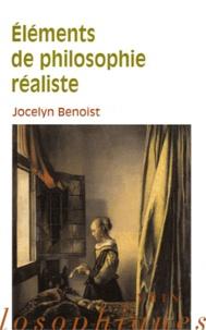 Jocelyn Benoist - Eléments de philosophie réaliste - Réflexions sur ce que l'on a.