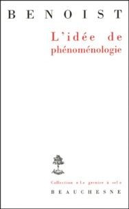 Jocelyn Benoist - L'idée de phénoménologie.