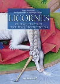 Jocelyn Benoist et Véronique Decaix - Licornes - Celles qui existent et celles qui n'existent pas.