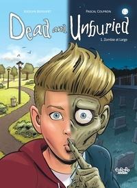Jocelyn Boisvert et Pascal Colpron - Dead and Unburied - Volume 1 - Zombie at Large.