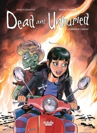 Jocelyn Boisvert et Pascal Colpron - Dead and Unburied - Volume 2 - Undercover Cadaver.
