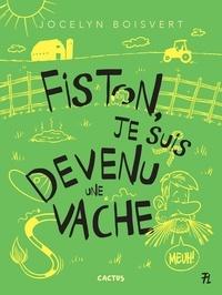 Jocelyn Boisvert et Jean Morin - Cactus  : Fiston, je suis devenu une vache.