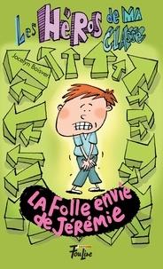 Jocelyn Boisvert et Philippe Germain - La folle envie de Jérémie.