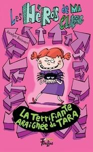 Jocelyn Boisvert et Philippe Germain - La terrifiante araignée de Tara.