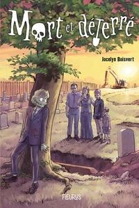 Jocelyn Boisvert - Mort et déterré.