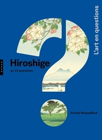 Jocelyn Bouquillard - Hiroshige en 15 questions.