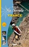 Jocelyn Chavy - Toutes les Via Ferrata de France - 130 itinéraires.