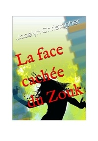 Jocelyn Christopher - LA FACE CACHÈE DU ZOUK - 2020.