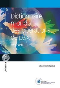 Jocelyn Coulon - Dictionnaire mondial des opérations de paix (1948-2011).