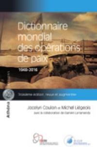 Jocelyn Coulon et Michel Liégeois - Dictionnaire mondial des opérations de paix 1948-2016.