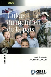 Jocelyn Coulon et Jean-Marie Guéhenno - Guide du maintien de la paix.
