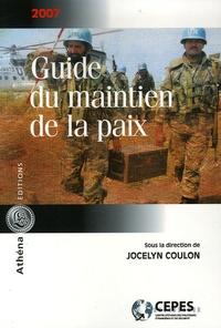 Jocelyn Coulon et Tobias-C Berkman - Guide du maintien de la paix.