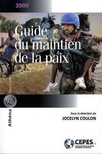 Jocelyn Coulon - Guide du maintien de la paix.
