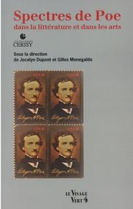 Jocelyn Dupont et Gilles Menegaldo - Spectres de Poe dans la littérature et dans les arts.