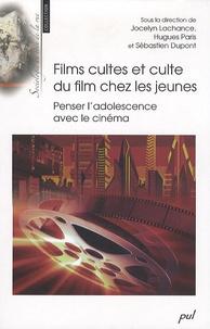 Jocelyn Lachance et Hugues Paris - Films cultes et culte du film chez les jeunes - Penser l'adolescence avec le cinéma.