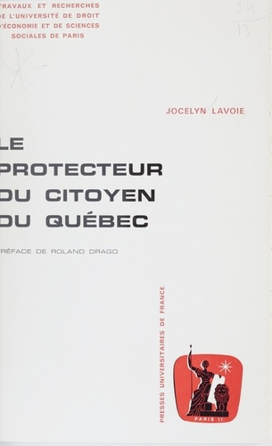 Le protecteur du citoyen du Québec. Organisation et fonctionnement