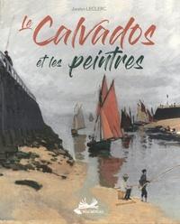Jocelyn Leclerc - Le Calvados et les peintres.