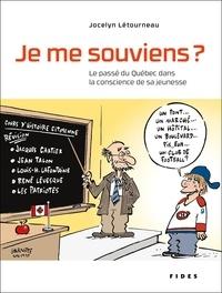 Jocelyn Létourneau - Je me souviens? - Le passé du Québec dans la conscience de sa jeunesse.