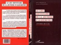Jocelyn Létourneau - Le lieu identitaire de la jeunesse d'aujourd'hui - Étude de cas.