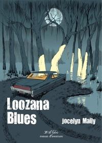 Jocelyn Maily - Loozana blues.