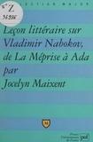 Jocelyn Maixent et Pascal Gauchon - Leçon littéraire sur Vladimir Nabokov, de La méprise à Ada.