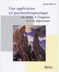 Une application tri-psychothérapeutique au stress, à langoisse et à la dépression.pdf