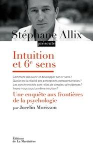 Jocelyn Morisson - Intuition et 6e sens - Une enquête aux frontières de la psychologie.