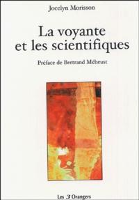 Jocelyn Morisson - La voyante et les scientifiques.