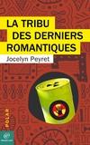 Jocelyn Peyret - La tribu des derniers romantiques.