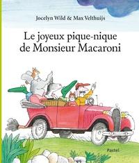 Jocelyn Wild et Max Velthuijs - Le joyeux pique-nique de Monsieur Macaroni.
