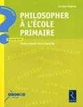 Jocelyne Beguery et André Comte-Sponville - Philosopher à l'école primaire.